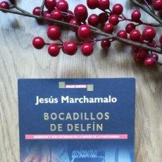 Libros de segunda mano: JESÚS MARCHAMALO. BOCADILLOS DE DELFÍN. ANUNCIOS Y VIDA COTIDIANA EN LA POSTGUERRA. Lote 159902982