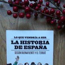 Libros de segunda mano: LO QUE VENDRÍA A SER LA HISTORIA DE ESPAÑA SEGÚN BUENAFUENTE. Lote 187226608