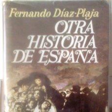 Libros de segunda mano: FERNANDO DÍAZ-PLAJA - OTRA HISTORIA DE ESPAÑA. Lote 160009174