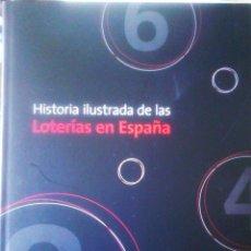 Libros de segunda mano: ROBERTO GARVIA - HISTORIA ILUSTRADA DE LAS LOTERIAS EN ESPAÑA (CASTELLANO E INGLÉS). Lote 160011942