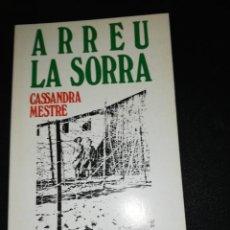 Libros de segunda mano: CASSANDRA MESTRE, ARREU LA SORRA. Lote 196675052