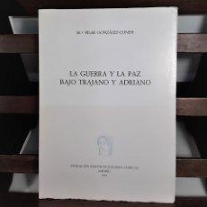 Libros de segunda mano: LA GUERRA Y LA PAZ BAJO TRAJANO Y ADRIANO. P. GONZÁLEZ. EDIT. F. PASTOR. 1991.. Lote 160107642