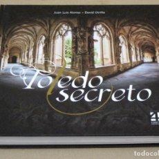 Libros de segunda mano: TOLEDO SECRETO - CUEVAS - SOTANOS - PATIOS, ETC.. Lote 160482014