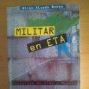 Libros de segunda mano: MILITAR EN ETA. MIREN ALCEDO MONEO. Lote 160594082