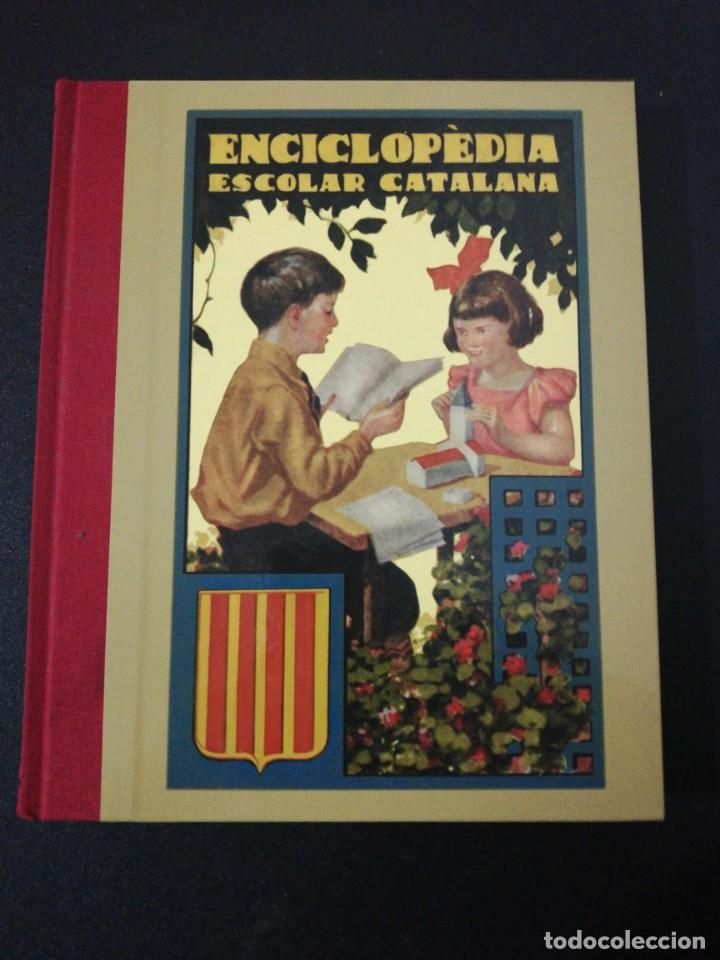 ENCICLOPEDIA ESCOLAR CATALANA 1 PART , FACSIMIL 2007 (Libros de Segunda Mano - Historia Moderna)