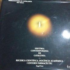 Libros de segunda mano: PERSONATGES DE CATALUNYA.VOLUM 18. HISTORIA CONTIMPORANIA DE CATALUNYA. A. FONT. BARCELONA, 2006. Lote 160793366