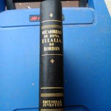 Libros de segunda mano: MEMORIAS DE DOÑA EULALIA DE BORBÓN.. Lote 161056702