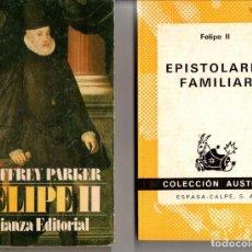 Libros de segunda mano: DOS LIBROS: FELIPE II / GEOFFREY PARKER + EPISTOLARIO FAMILIAR / FELIPE II. Lote 161065558