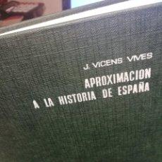 Libros de segunda mano: APROXIMACIÒN A LA HISTORIA DE ESPAÑA-J.VICENS VIVES 1952. Lote 161300986