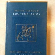 Libros de segunda mano: RÉGINE PERNOUD, LOS TEMPLARIOS. BERNARDO DE CLARAVAL, ELOGIO DE LA NUEVA MILICIA TEMPLARIA. SIRUELA. Lote 161983218