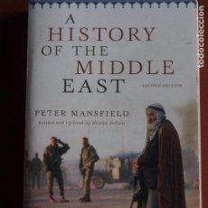 Libros de segunda mano: A HISTORY OF THE MIDDLE EAST PETER MANSFIELD - REV. NICOLAS PELHAM. Lote 162382978