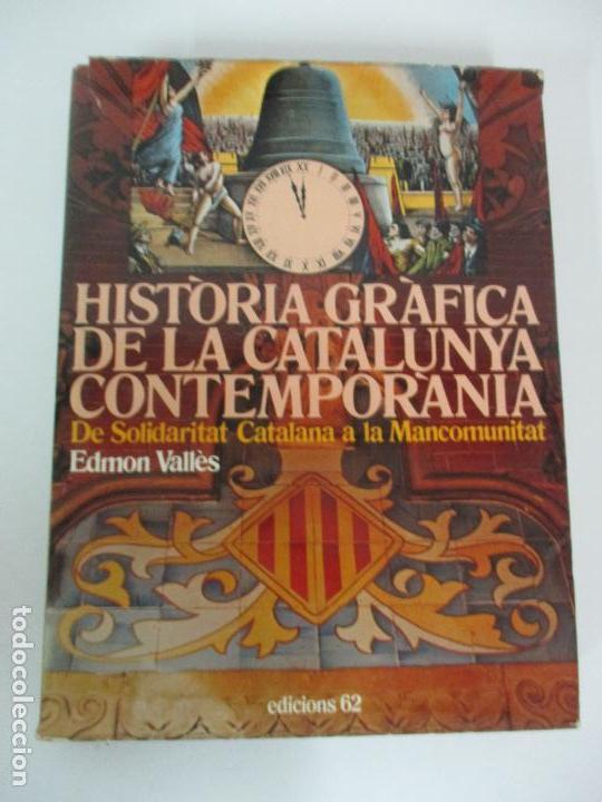HISTORIA GRÀFICA DE LA CATALUNYA CONTEMPORÀNIA - DE L´ASSEMBLEA A LA REPÚBLICA - ED 62 -AÑO 1917-31 (Libros de Segunda Mano - Historia Moderna)