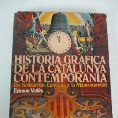 Libros de segunda mano: HISTORIA GRÀFICA DE LA CATALUNYA CONTEMPORÀNIA - DE L´ASSEMBLEA A LA REPÚBLICA - ED 62 -AÑO 1917-31 . Lote 162387290