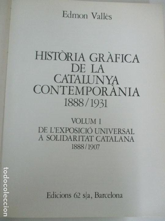 Libros de segunda mano: Història Gràfica de la Catalunya Contemporàneia - de l´Exposicio Universal - Edmon Vallès - Ed 62 - Foto 2 - 162388110