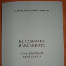 Libros de segunda mano: EL CASINO DE BARCARROTA. UNA SOCIEDAD CENTENARIA. MANUEL LUIS MENDEZ. COLECCIÓN ALTOZANO.220 PÁGINAS. Lote 162482174