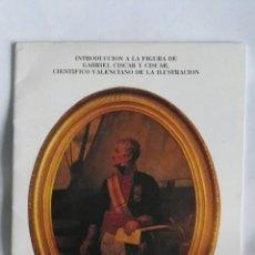 Libros de segunda mano: INTRODUCCIÓN A LA FIGURA DE GABRIEL CISCAR Y CISCAR POR VICENTE GASCÓN PELEGRI. Lote 162521408
