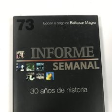 Libros de segunda mano: INFORME SEMANAL. 30 AÑOS DE HISTORIA.. Lote 162772202