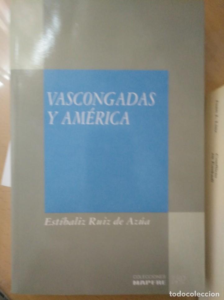 VASCONGADAS Y AMÉRICA - RUIZ DE AZÚA, ESTÍBALIZ 1992 TEMA VASCO FUNDACIÓN MAPFRE (Libros de Segunda Mano - Historia Moderna)