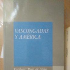 Libros de segunda mano: VASCONGADAS Y AMÉRICA - RUIZ DE AZÚA, ESTÍBALIZ 1992 TEMA VASCO FUNDACIÓN MAPFRE. Lote 162788522