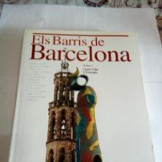 Libros de segunda mano: LIBRO ELS BARRÍS DE BARCELONA VOLUM I. Lote 162929242