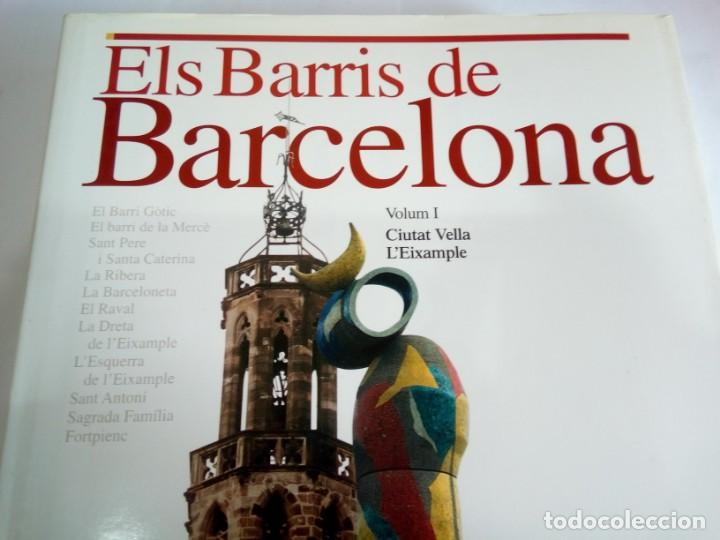 Libros de segunda mano: LIBRO ELS BARRÍS DE BARCELONA VOLUM I - Foto 2 - 162929242