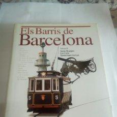 Libros de segunda mano: LIBRO ELS BARRÍS DE BARCELONA VOLUM II. Lote 162930352