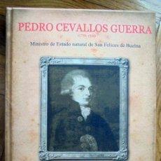 Libros de segunda mano: PEDRO CEVALLOS GUERRA.(1759-1838). FEDERÍCO CRESPO GARCIA-BÁRCENA -PAULINO LAGUÍLLO GARCIA-BÁRCENA. Lote 162951550