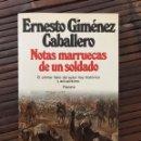 Libros de segunda mano: NOTAS MARRUECAS DE UN SOLDADO. ERNESTO GIMÉNEZ CABALLERO. DEDICATORIA DEL AUTOR. Lote 162992388