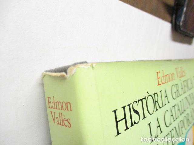 Libros de segunda mano: Història Gràfica de la Catalunya Contemporàneia - de l´Exposicio Universal - Edmon Vallès - Ed 62 - Foto 3 - 163401958