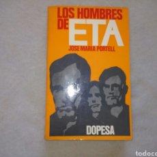 Libros de segunda mano: LIBRO LOS HOMBRES DE ETA DE JOSE MARIA PORTELL ED DOPESA PRIMERA EDICION 1974. Lote 163449640