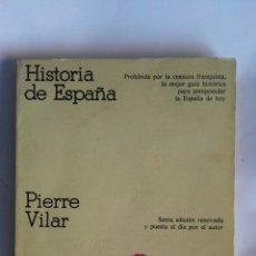 Libros de segunda mano: HISTORIA DE ESPAÑA PIERRE VILAR. Lote 163526421