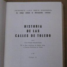 Libros de segunda mano: HISTORIA DE LAS CALLES DE TOLEDO - TOMO II - 1971- DON JULIO PORRES.. Lote 163612818