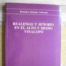 Libros de segunda mano: REALENGO Y SEÑORIO EN EL ALTO Y MEDIO VINALOPOAUTORA:. Lote 163963058