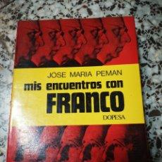 Libros de segunda mano: MIS ENCUENTROS CON FRANCO. JOSE MARIA PEMAN. DOPESA.. Lote 163967196