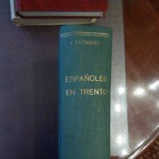 Libros de segunda mano: C. GUTIERREZ S.I. ESPAÑOLES EN TRENTO. Lote 164217766