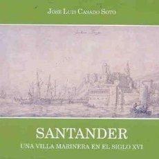 Libros de segunda mano: SANTANDER. SANTANDER, UNA VILLA MARINERA EN EL SIGLO XVI. Lote 26398113