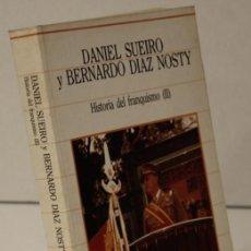 Libros de segunda mano: HISTORIA DEL FRANQUISMO VOLUMEN II,DANIEL SUEIRO Y BERNARDO DÍAZ NOSTY,SARPE,1986. Lote 164662742