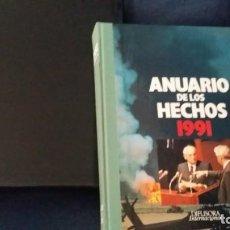 Libros de segunda mano: ANUARIO DE LOS HECHOS 1991. Lote 164676774