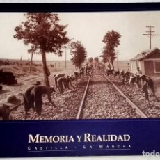 Libros de segunda mano: MEMORIA Y REALIDAD, CASTILLA - LA MANCHA / 1999. Lote 164926086