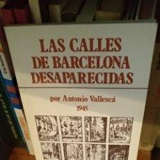 Libros de segunda mano: LAS CALLES DE BARCELONA DESAPARECIDAS. Lote 165262672