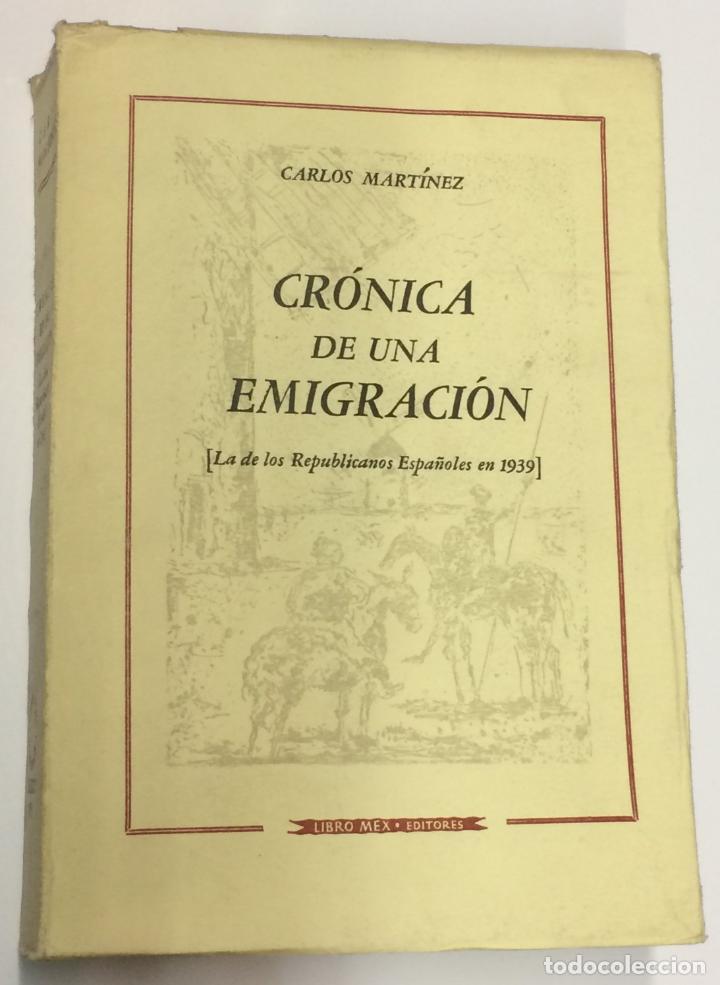 AÑO 1959 - MARTÍNEZ, CARLOS. CRÓNICA DE UNA EMIGRACIÓN [LA DE LOS REPUBLICANOS ESPAÑOLES EN 1939]. (Libros de Segunda Mano - Historia Moderna)