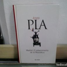 Libros de segunda mano: LMV - MADRID. EL ADVENIMIENTO DE LA REPÚBLICA. JOSEP PLA. Lote 165361570