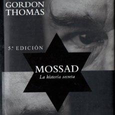 Libros de segunda mano: GORDON THOMAS : MOSSAD LA HISTORIA SECRETA (VERGARA, 2001). Lote 165522366