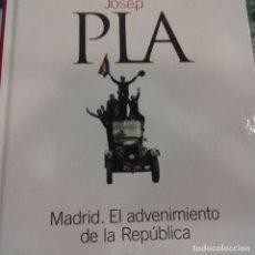 Libros de segunda mano: MADRID. EL ADVENIMIENTO DE LA REPÚBLICA JOSEP PLA . Lote 165529090