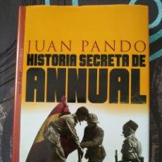 Libros de segunda mano: JUAN PANDO. HISTORIA SECRETA DE ANNUAL. DEDICATORIA AUTÓGRAFA.TEMAS DE HOY. 1999.. Lote 165852853