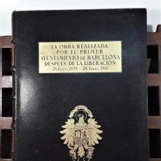 Libros de segunda mano: LA OBRA DEL AYUNTAMIENTO DE BARCELONA. EJEMP. Nº 48. IMP. OLIVA DE VILANOVA. 1941.. Lote 165974174