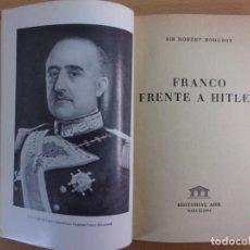 Libros de segunda mano: FRANCO FRENTE A HITLER / SIR ROBERT HODGSON / 1ª EDICIÓN 1954. AHR. Lote 166091610