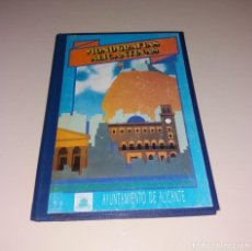 Libros de segunda mano: LIBRO. MONOGRAFÍAS ALICANTINAS. COMPENDIO COLECCIONABLE, EN TOMO. 1988-1989. Lote 166122922