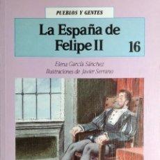 Libros de segunda mano: LA ESPAÑA DE FELIPE II / ELENA GARCÍA SÁNCHEZ , JAVIER SERRANO. BRUÑO, 1990. (PUEBLOS Y GENTES ; 16). Lote 166135762