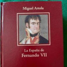 Libros de segunda mano: MIGUEL ARTOLA. LA ESPAÑA DE FERNANDO VII. Lote 166162142